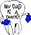 MY DAD IS A DENTIST