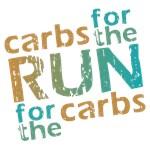 Carbs for the RUN * RUN  for the Carbs