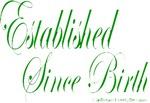 Established Since Birth Designs