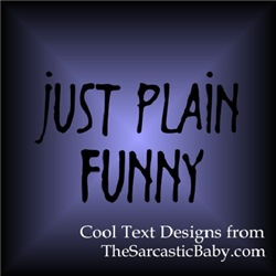 Just Plain Funny Text Designs!