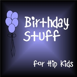 Birthday Stuff for Hip Kids