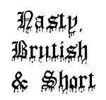 Nasty, Brutish & Short