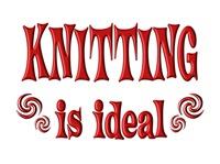 <b>KNITTING IS IDEAL</b>