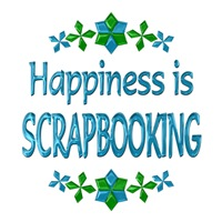 <b>HAPPINESS IS SCRAPBOOKING</b>