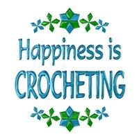 <b>HAPPINESS IS CROCHETING</b>