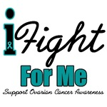 I Fight For Me Ovarian Cancer T-Shirts & Gifts