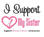 I Support (Sister) Breast Cancer T-Shirts
