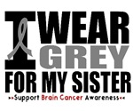 I Wear Grey (Sister) Brain Cancer Shirts