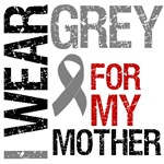 I Wear Grey (Mother) Brain Cancer T-Shirts