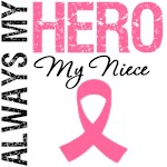 Breast Cancer Always My Hero My Niece Shirts