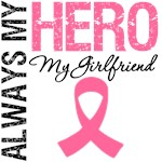 Breast Cancer Always My Hero My Girlfriend Shirts