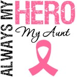 Breast Cancer Always My Hero My Aunt Shirts