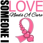 Breast Cancer Someone I Love Needs A Cure Shirts
