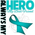 Ovarian Cancer Always My Hero - Best Friend