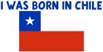 I WAS BORN IN CHILE