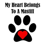 My Heart Belongs To A Mastiff