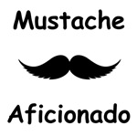 Mustache Aficionado