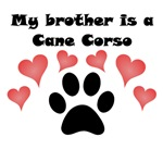 My Brother Is A Cane Corso