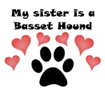 My Sister Is A Basset Hound