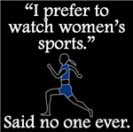 Said No One Ever: Women's Sports
