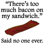 Said No One Ever: Too Much Bacon