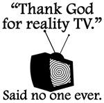 Said No One Ever: Reality TV