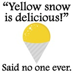 Said No One Ever: Yellow Snow Is Delicious