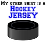 My Other Shirt Is A Hockey Jersey