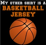 My Other Shirt Is A Basketball Jersey