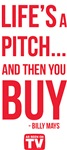 Life's A Pitch And Then You Buy