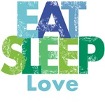 Eat Sleep Love