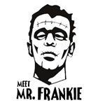 Meet MR. Frankie