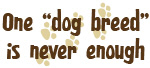 One Dog Breed is Never Enough