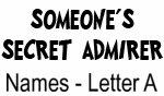 Secret Admirer: Names - Letter A