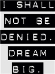 Refuse The Denial Dream BIG Design