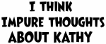 Kathy (impure thoughts}