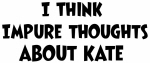 Kate (impure thoughts}