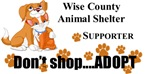 WISE COUNTY ANIMAL SHELTER SUPPORTER