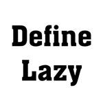 Define Lazy