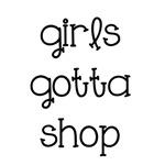 Girls Gotta Shop