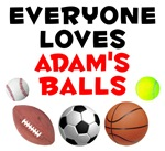 Everyone Loves Adam's Balls (Baseball, Football, Soccer Ball, Basketball, Tennis Ball)