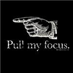 Pull my Focus.