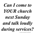 Come to Your Church?