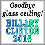 Goodbye glass ceiling! Hillary Clinton 2016