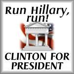 Run, Hillary, run! Clinton for president
