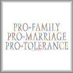 Pro-family, pro-marriage, pro-tolerance