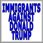 Immigrants against Donald Trump