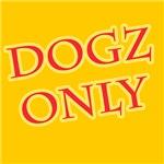 Dogz Only