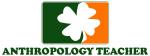 Irish ANTHROPOLOGY TEACHER
