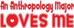 An Anthropology Major Loves Me